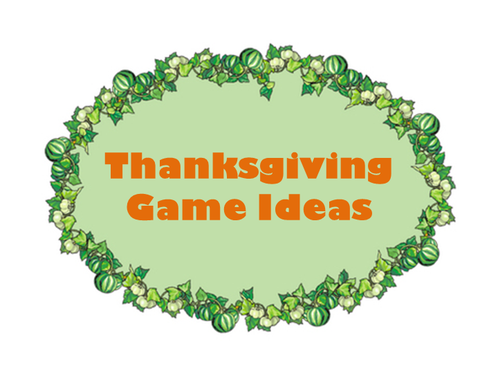 Thanksgiving game ideas
