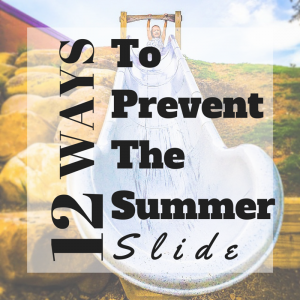 Fun Ways to prevent the summer slide